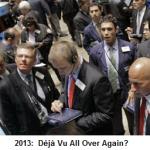 Is 2013 Stock Market 2007- Déjà Vu?